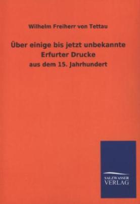Über einige bis jetzt unbekannte Erfurter Drucke aus dem 15. Jahrhundert