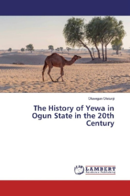 The History of Yewa in Ogun State in the 20th Century