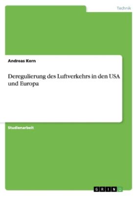 Deregulierung des Luftverkehrs in den USA und Europa