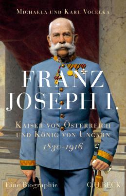 Franz Joseph I. - Kaiser von Österreich und König von Ungarn