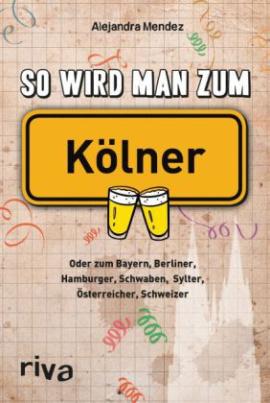 So wird man zum Kölner