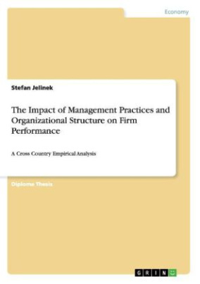 The Impact of Management Practices and Organizational Structure on Firm Performance