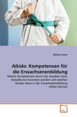 Aikido: Kompetenzen für die Erwachsenenbildung