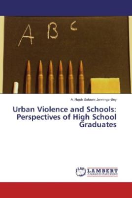 Urban Violence and Schools: Perspectives of High School Graduates