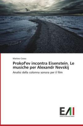 Prokof'ev incontra Eisenstein. Le musiche per Alexandr Nevskij