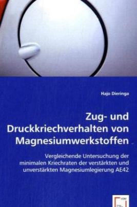 Zug- und Druckkriechverhalten von Magnesiumwerkstoffen