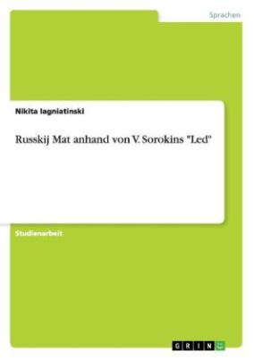 "Russkij Mat anhand von V. Sorokins ""Led"""