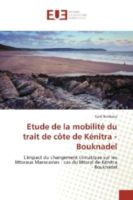 Etude de la mobilité du trait de côte de Kénitra - Bouknadel