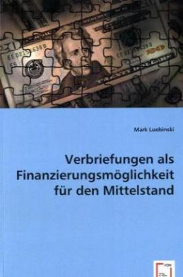 Verbriefungen als Finanzierungsmöglichkeit für den Mittelstand