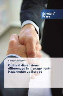Cultural dimensions differences in management-Kazakhstan vs.Europe