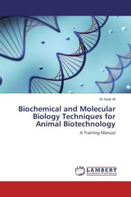 Biochemical and Molecular Biology Techniques for Animal Biotechnology