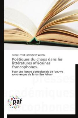 Poétiques du chaos dans les littératures africaines francophones.