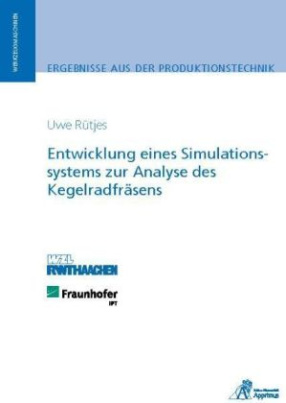 Entwicklung eines Simulationssystems zur Analyse des Kegelradfräsens