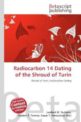 Radiocarbon 14 Dating of the Shroud of Turin