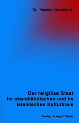 Der religiöse Staat im abendländischen und im islamischen Kulturkreis