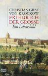 Friedrich der Große  - Ein Lebensbild