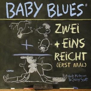 Baby Blues, Zwei + Eins reicht (erst mal)