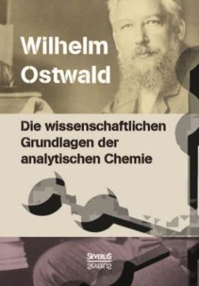 Die wissenschaftlichen Grundlagen der analytischen Chemie