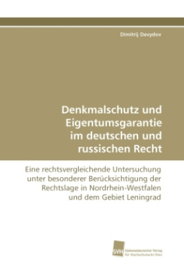 Denkmalschutz und Eigentumsgarantie im deutschen und russischen Recht