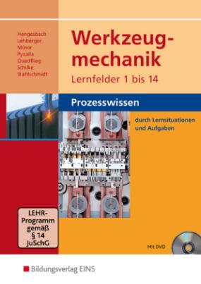 Werkzeugmechanik, Lernfelder 1 bis 14, Prozesswissen, m. DVD-ROM