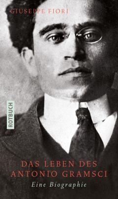 Giuseppe Fiori - Das Leben des Antonio Gramsci (HC)