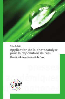 Application de la photocatalyse pour la dépollution de l'eau