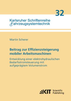 Beitrag zur Effizienzsteigerung mobiler Arbeitsmaschinen: Entwicklung einer elektrohydraulischen Bedarfsstromsteuerung mit aufgeprägtem Volumenstrom