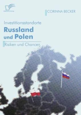 Investitionsstandorte Russland und Polen