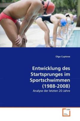 Entwicklung des Startsprunges im Sportschwimmen (1988-2008)