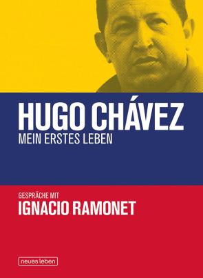 Hugo Chávez - Mein erstes Leben