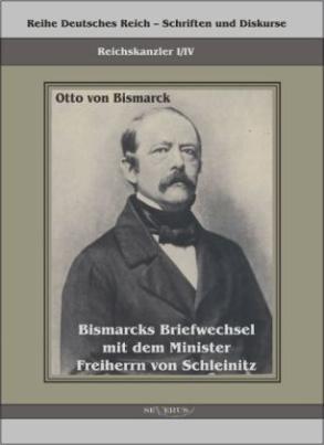 Bismarcks Briefwechsel mit dem Minister Freiherrn von Schleinitz 1858-1861