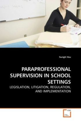 PARAPROFESSIONAL SUPERVISION IN SCHOOL SETTINGS