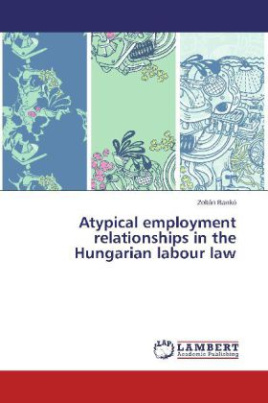 Atypical employment relationships in the Hungarian labour law