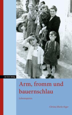 Arm, fromm und bauernschlau