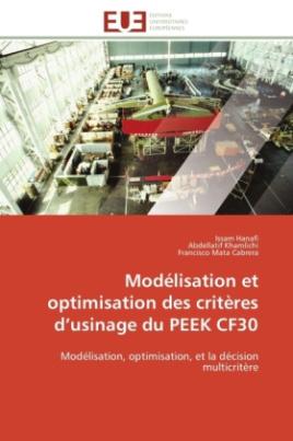 Modélisation et optimisation des critères d usinage du PEEK CF30