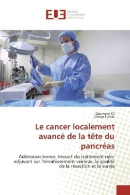 Le cancer localement avancé de la tête du pancréas