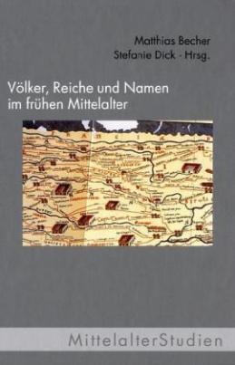 Völker, Reiche und Namen im frühen Mittelalter