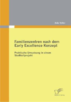 Familienzentren nach dem Early Excellence Konzept