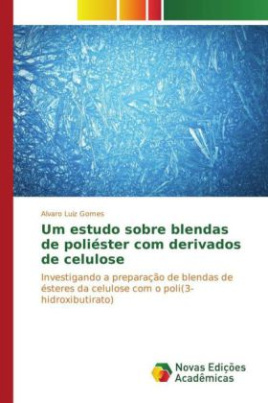 Um estudo sobre blendas de poliéster com derivados de celulose