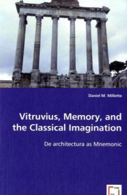 Vitruvius, Memory, and the Classical Imagination