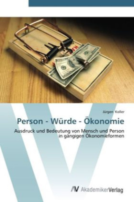 Person - Würde - Ökonomie