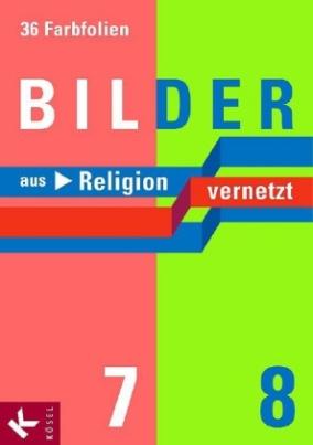 Bilder aus Religion vernetzt, 7.-8. Schuljahr, 36 Farbfolien