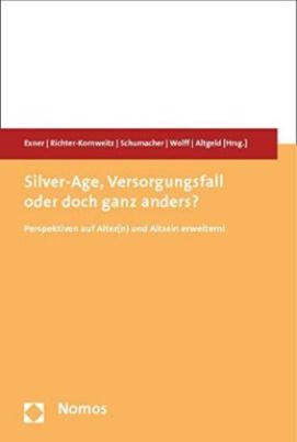 Silver-Age, Versorgungsfall oder doch ganz anders?