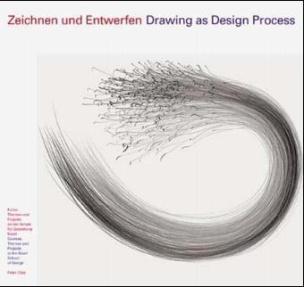 Zeichnen und Entwerfen. Drawing as Design Process