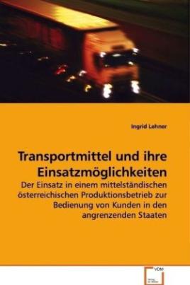 Transportmittel und ihre Einsatzmöglichkeiten