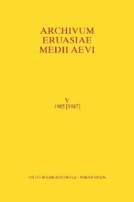 Archivum Eurasiae Medii Aevi V 1985 [1987]