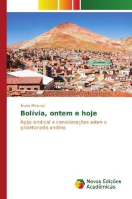 Bolívia, ontem e hoje