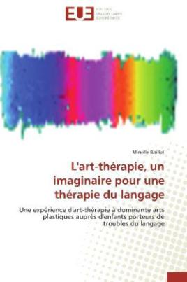 L'art-thérapie, un imaginaire pour une thérapie du langage