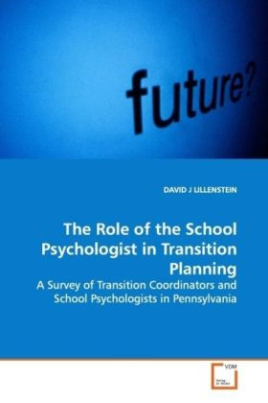 The Role of the School Psychologist in Transition Planning