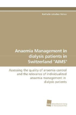 "Anaemia Management in dialysis patients in Switzerland ""AIMS"""